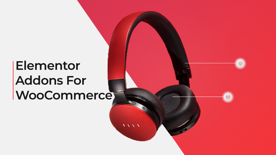 Best Elementor Addons For WooCommerce That Made Awesome Store