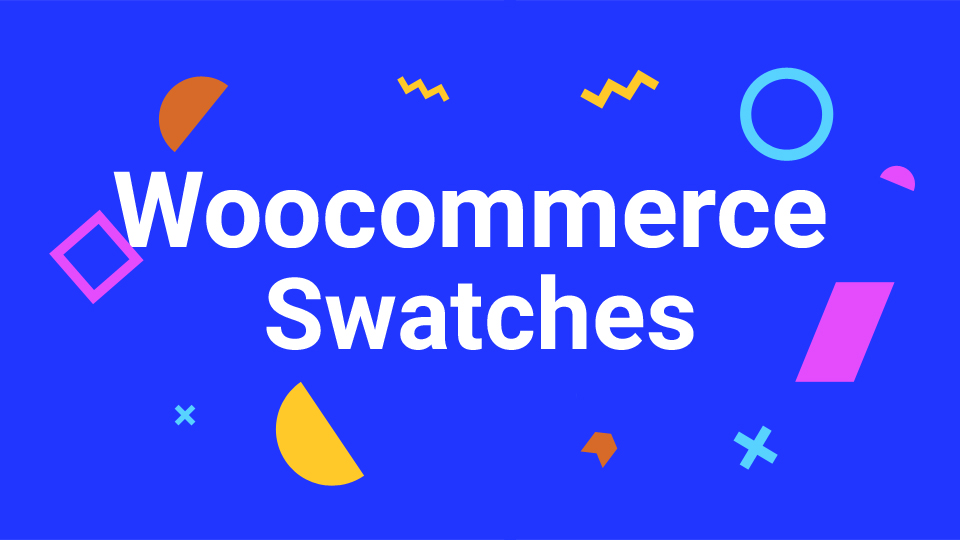 Best WooCommerce Swatches Plugin For WordPress Site