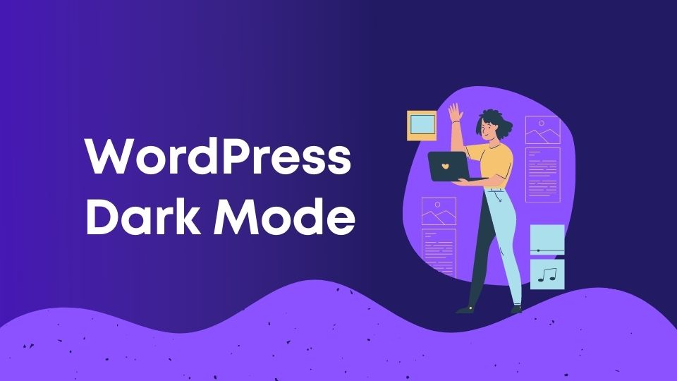 How To Set WordPress Dark Mode without coding knowledge?